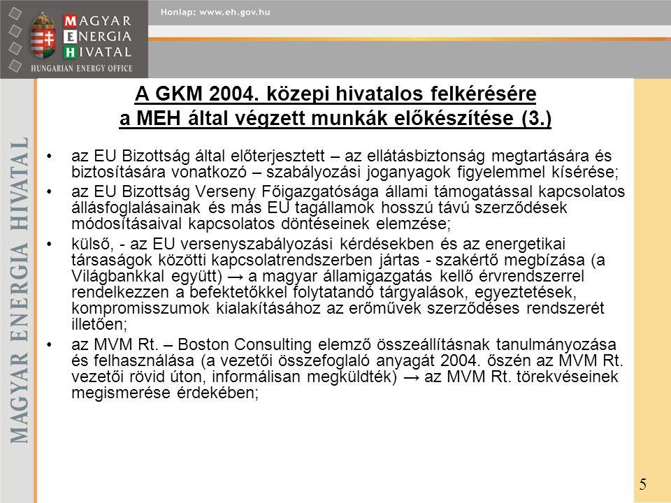 A GKM 2004. közepi hivatalos felkérésére a MEH által végzett munkák előkészítése (3.)