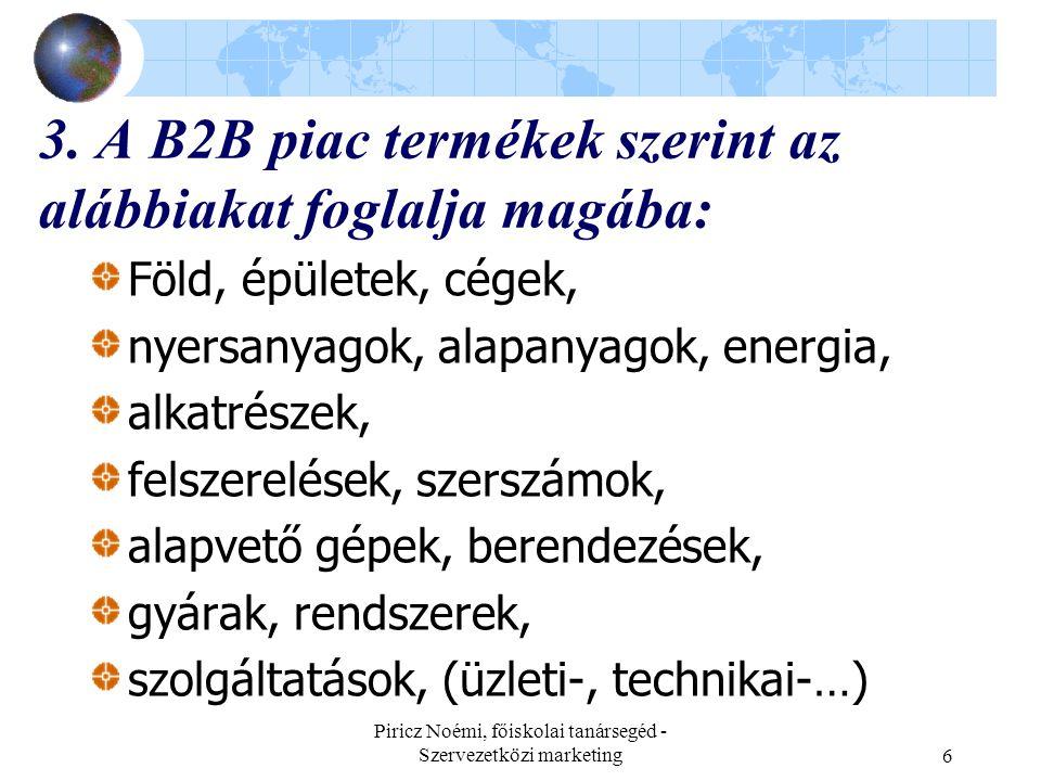 3. A B2B piac termékek szerint az alábbiakat foglalja magába: