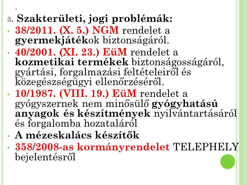 38/2011. (X. 5.) NGM rendelet a gyermekjátékok biztonságáról.