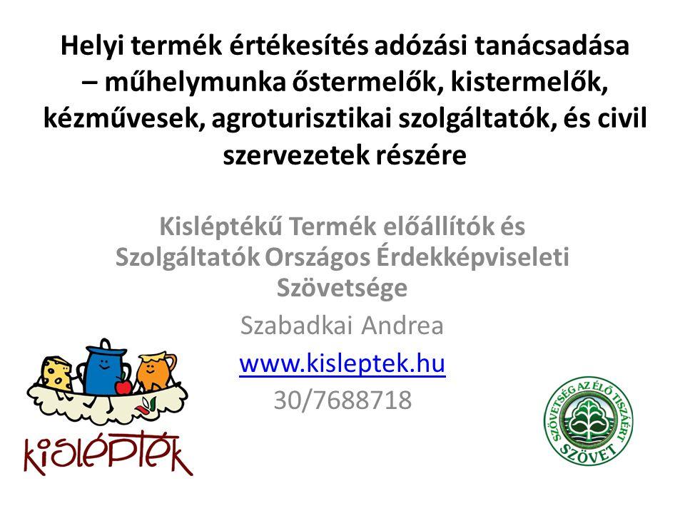Helyi termék értékesítés adózási tanácsadása – műhelymunka őstermelők, kistermelők, kézművesek, agroturisztikai szolgáltatók, és civil szervezetek részére