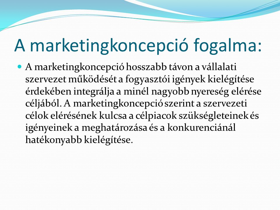 A marketingkoncepció fogalma:
