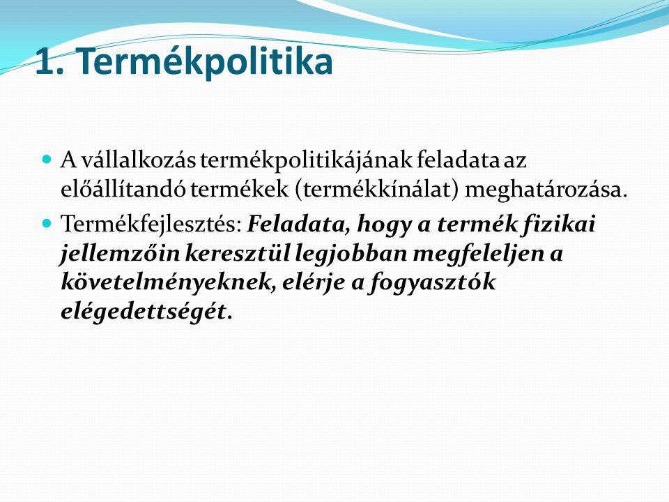 1. Termékpolitika A vállalkozás termékpolitikájának feladata az előállítandó termékek (termékkínálat) meghatározása.