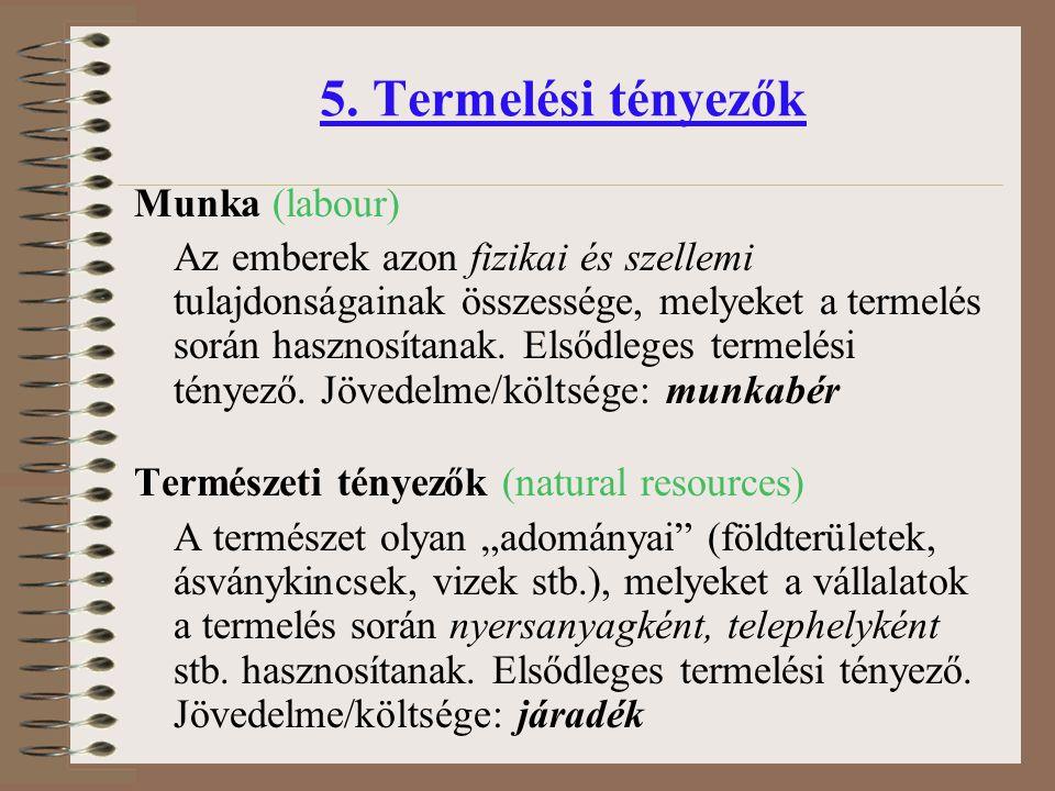5. Termelési tényezők Munka (labour)