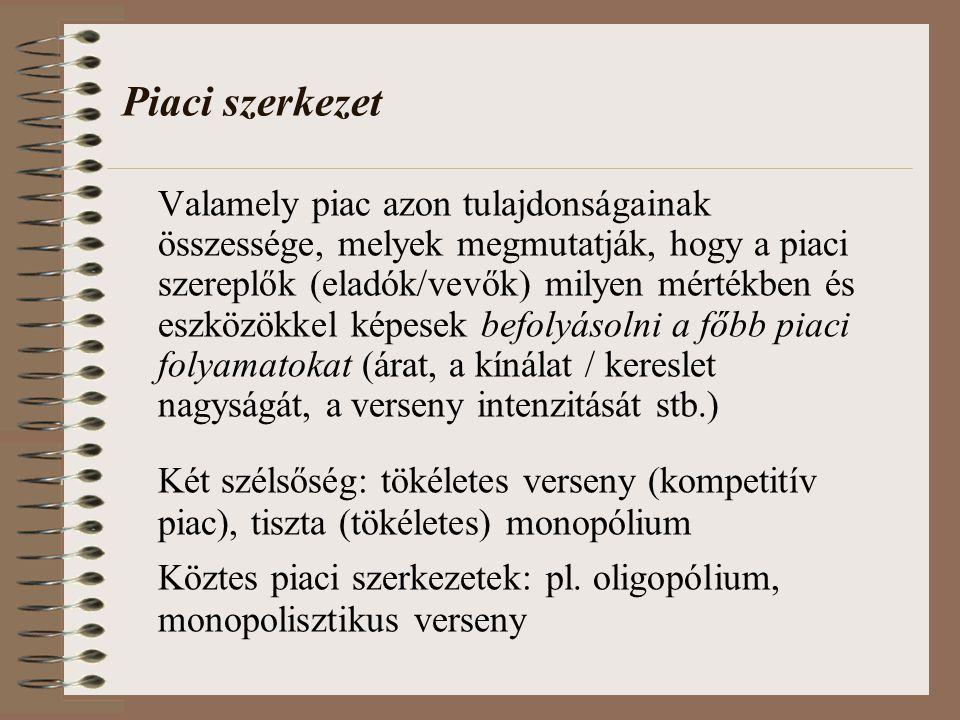 Köztes piaci szerkezetek: pl. oligopólium, monopolisztikus verseny