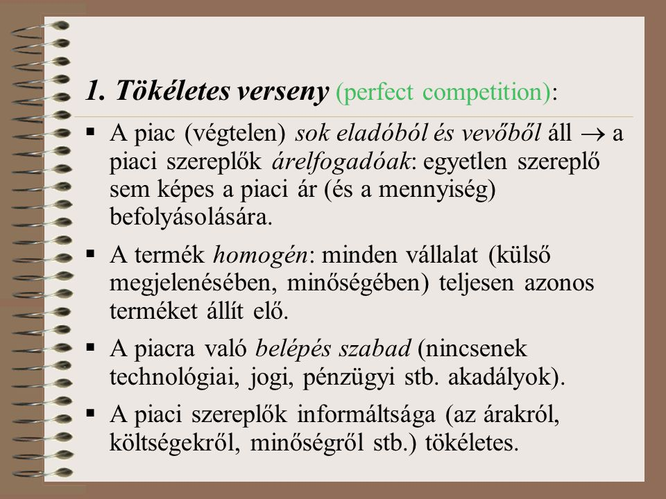 1. Tökéletes verseny (perfect competition):