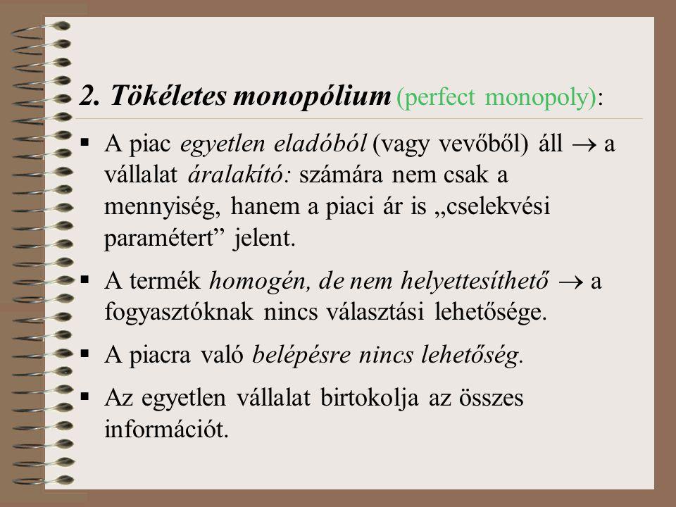 2. Tökéletes monopólium (perfect monopoly):