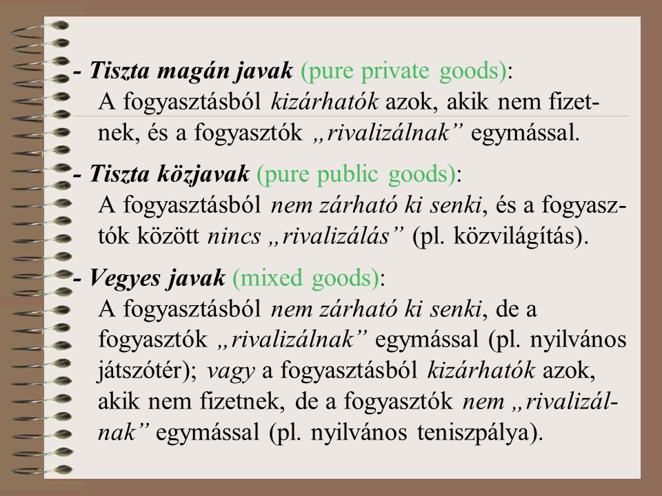 - Tiszta magán javak (pure private goods):