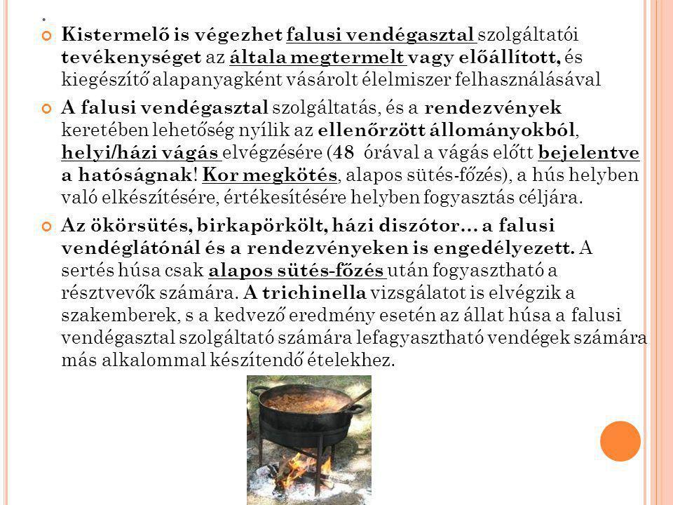 Kistermelő is végezhet falusi vendégasztal szolgáltatói tevékenységet az általa megtermelt vagy előállított, és kiegészítő alapanyagként vásárolt élelmiszer felhasználásával