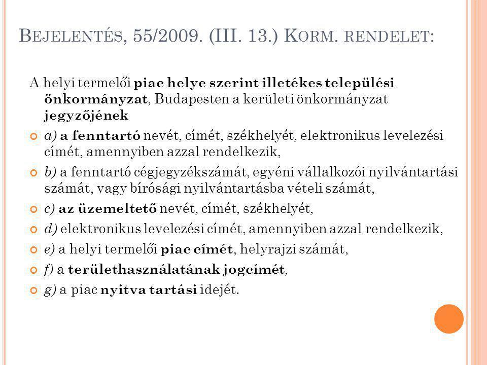 Bejelentés, 55/2009. (III. 13.) Korm. rendelet:
