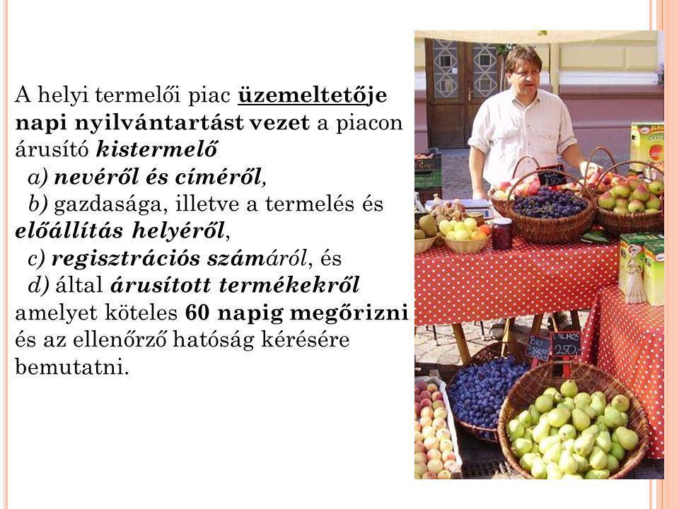 A helyi termelői piac üzemeltetője