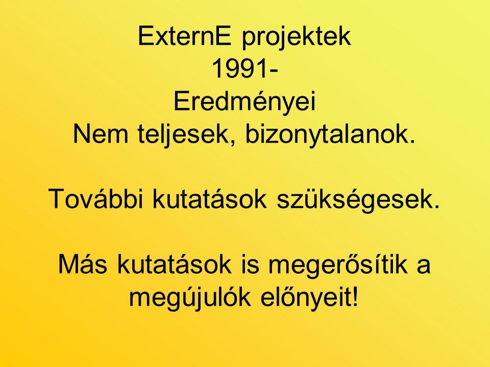 ExternE projektek 1991- Eredményei Nem teljesek, bizonytalanok