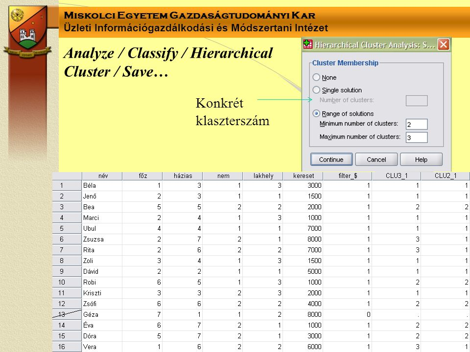 Analyze / Classify / Hierarchical Cluster / Save…