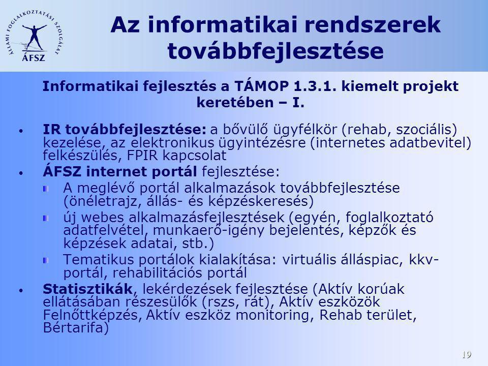 Az informatikai rendszerek továbbfejlesztése