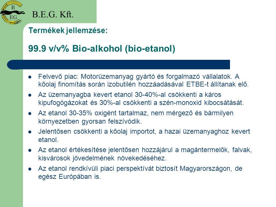 Termékek jellemzése: 99.9 v/v% Bio-alkohol (bio-etanol)