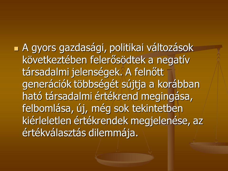 A gyors gazdasági, politikai változások következtében felerősödtek a negatív társadalmi jelenségek.
