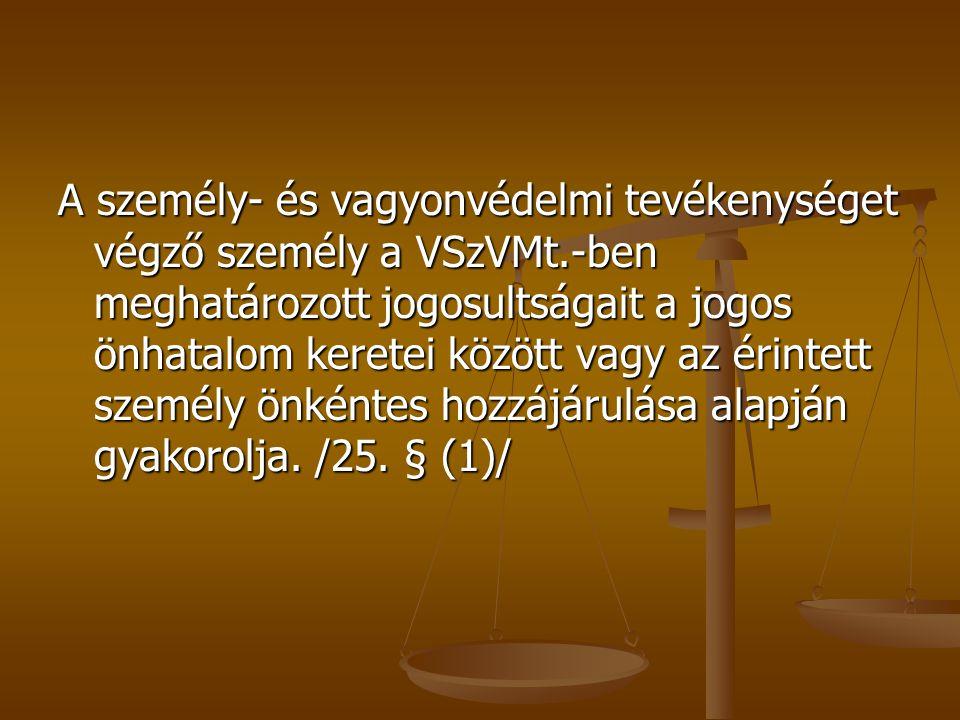 A személy- és vagyonvédelmi tevékenységet végző személy a VSzVMt