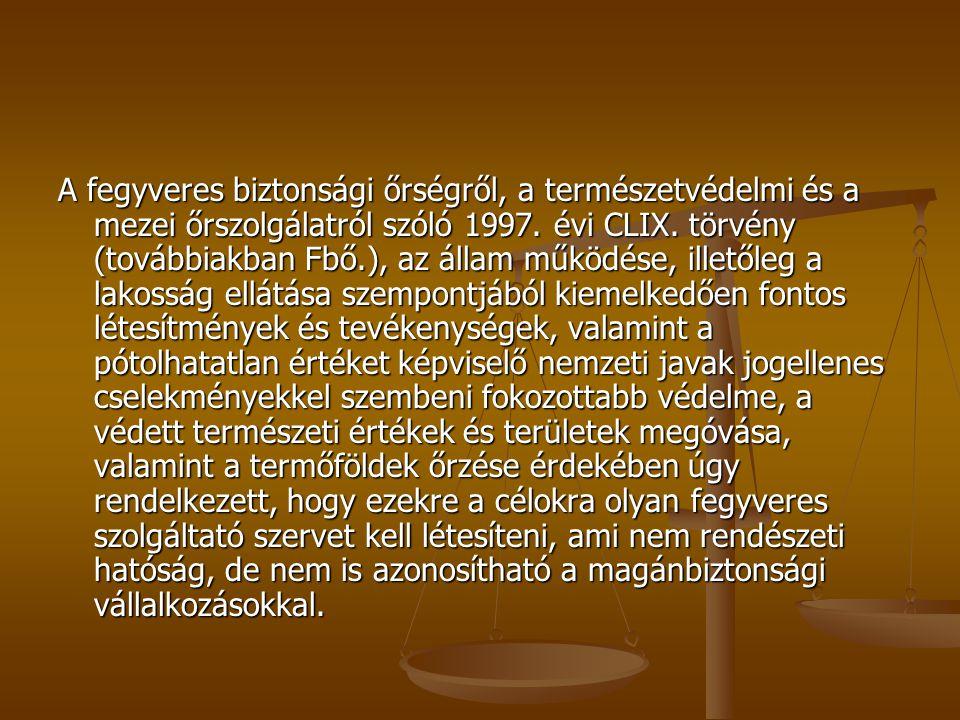 A fegyveres biztonsági őrségről, a természetvédelmi és a mezei őrszolgálatról szóló 1997.
