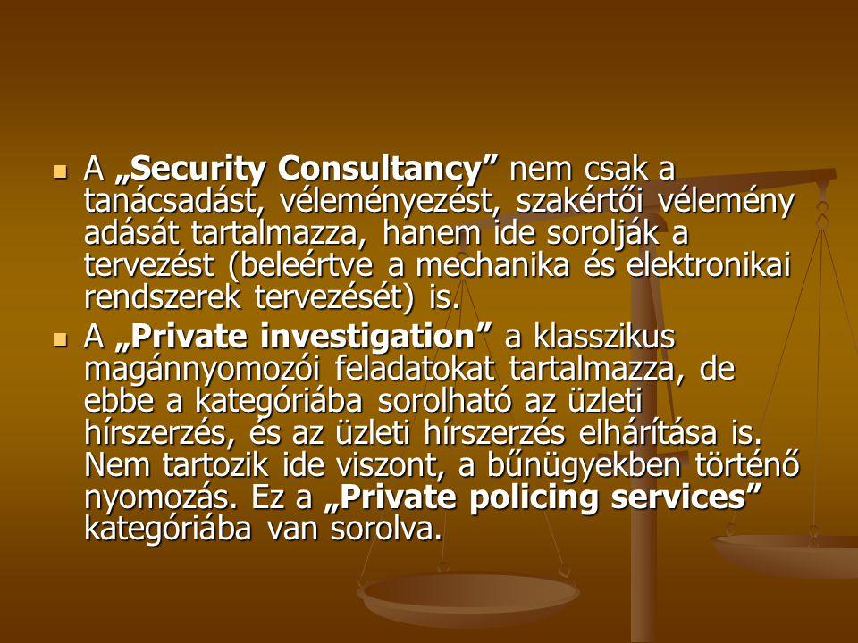 """A """"Security Consultancy nem csak a tanácsadást, véleményezést, szakértői vélemény adását tartalmazza, hanem ide sorolják a tervezést (beleértve a mechanika és elektronikai rendszerek tervezését) is."""
