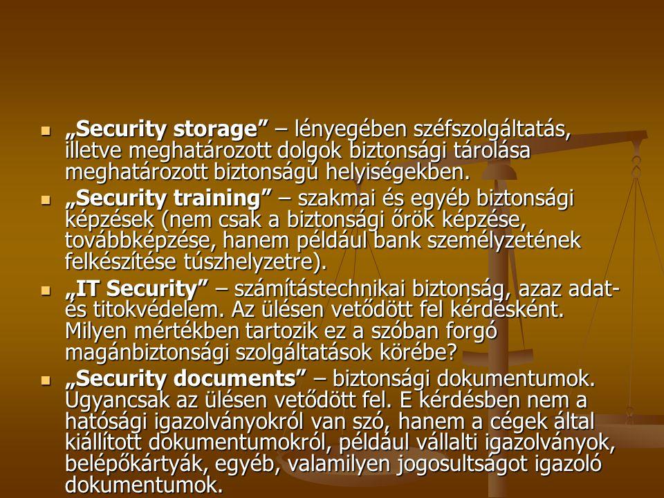 """""""Security storage – lényegében széfszolgáltatás, illetve meghatározott dolgok biztonsági tárolása meghatározott biztonságú helyiségekben."""