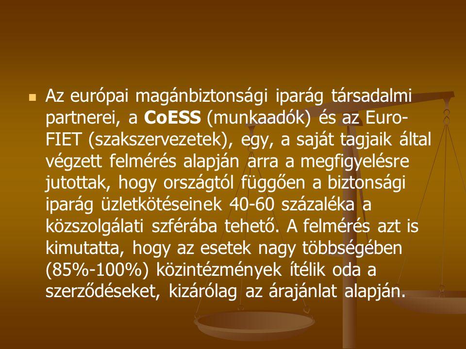 Az európai magánbiztonsági iparág társadalmi partnerei, a CoESS (munkaadók) és az Euro-FIET (szakszervezetek), egy, a saját tagjaik által végzett felmérés alapján arra a megfigyelésre jutottak, hogy országtól függően a biztonsági iparág üzletkötéseinek 40-60 százaléka a közszolgálati szférába tehető.
