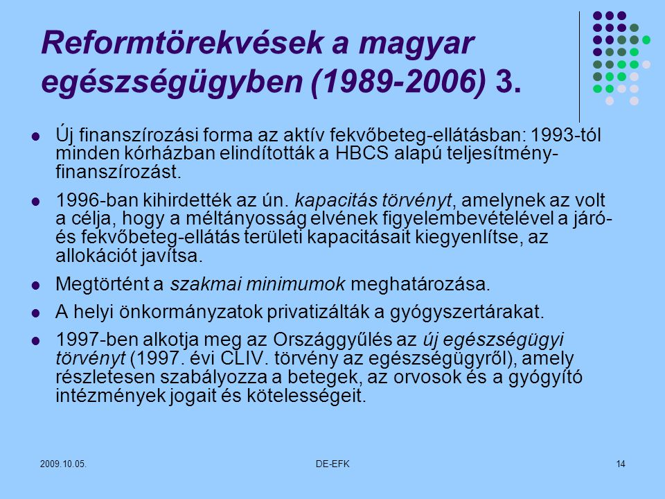Reformtörekvések a magyar egészségügyben (1989-2006) 3.