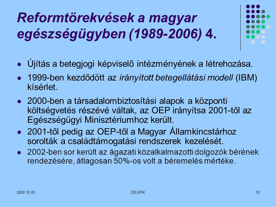 Reformtörekvések a magyar egészségügyben (1989-2006) 4.