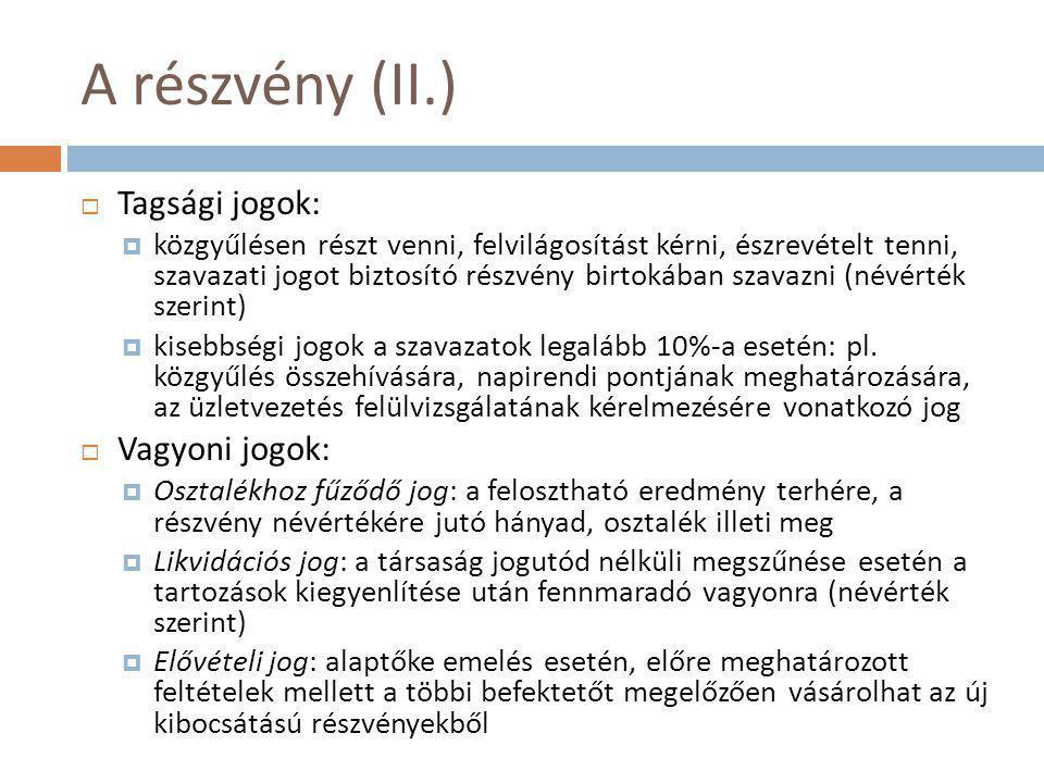 A részvény (II.) Tagsági jogok: Vagyoni jogok: