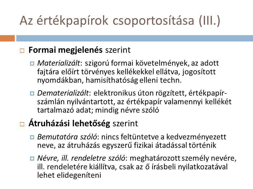 Az értékpapírok csoportosítása (III.)