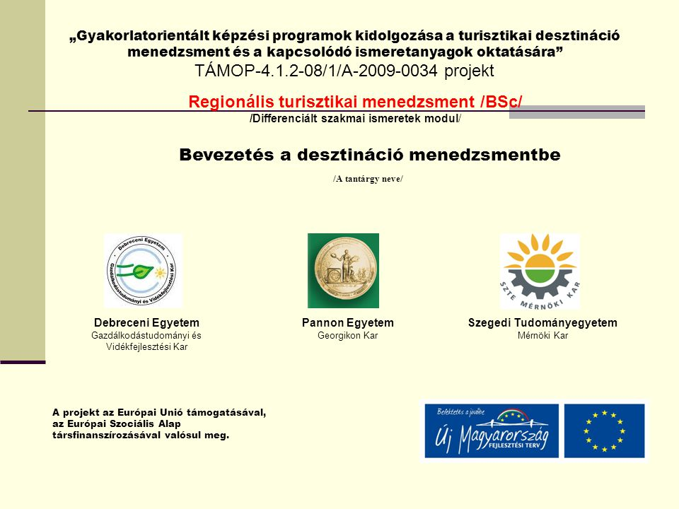Bevezetés a desztináció menedzsmentbe Szegedi Tudományegyetem