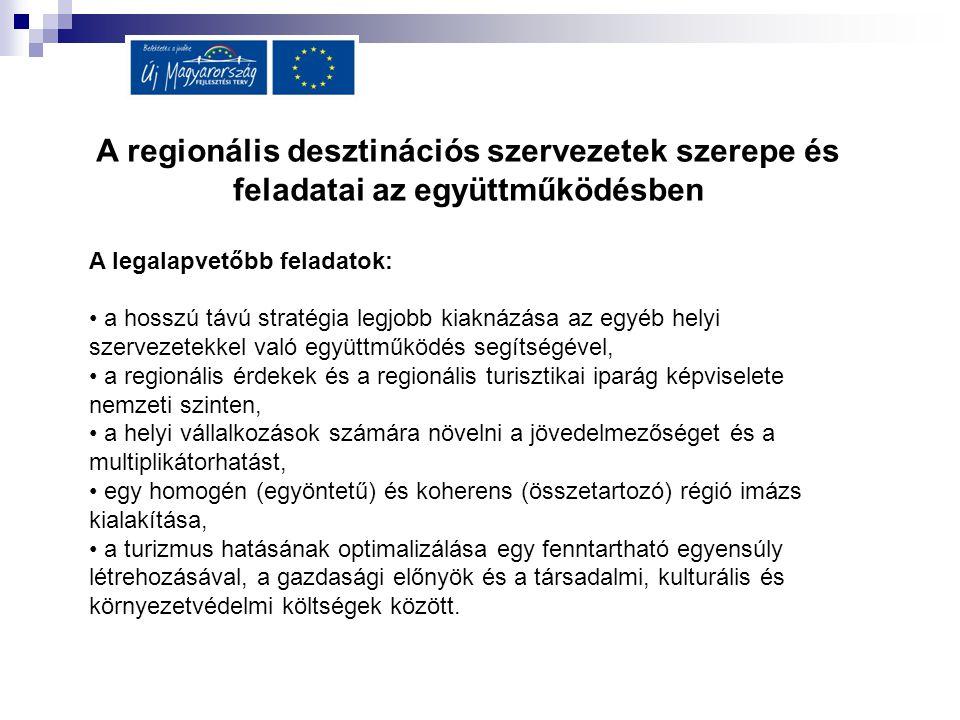 A regionális desztinációs szervezetek szerepe és feladatai az együttműködésben
