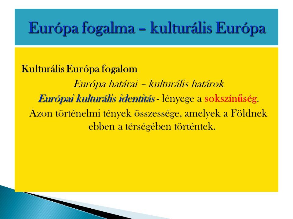 Európa fogalma – kulturális Európa