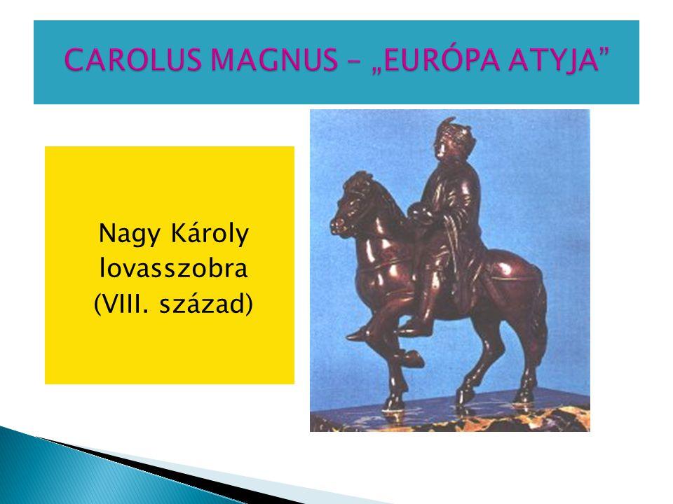 """CAROLUS MAGNUS – """"EURÓPA ATYJA"""