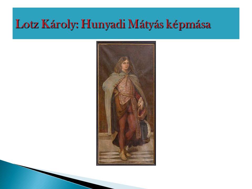 Lotz Károly: Hunyadi Mátyás képmása