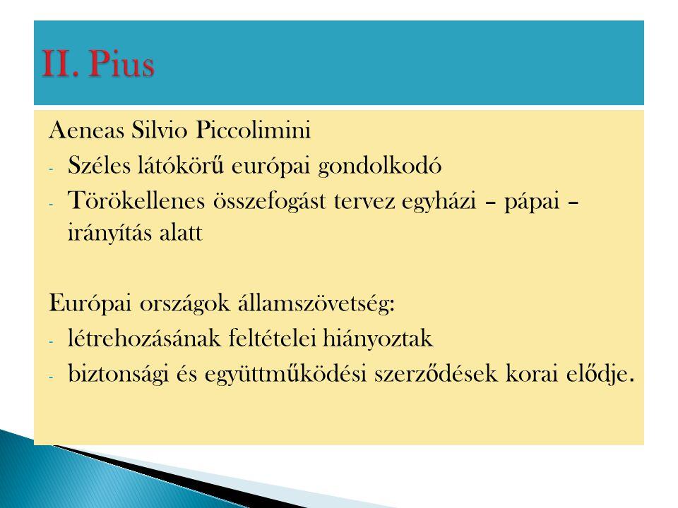 II. Pius Aeneas Silvio Piccolimini Széles látókörű európai gondolkodó