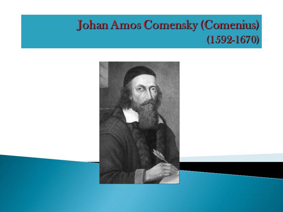 Johan Amos Comensky (Comenius) (1592-1670)