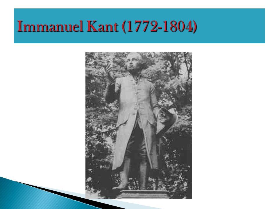 Immanuel Kant (1772-1804)