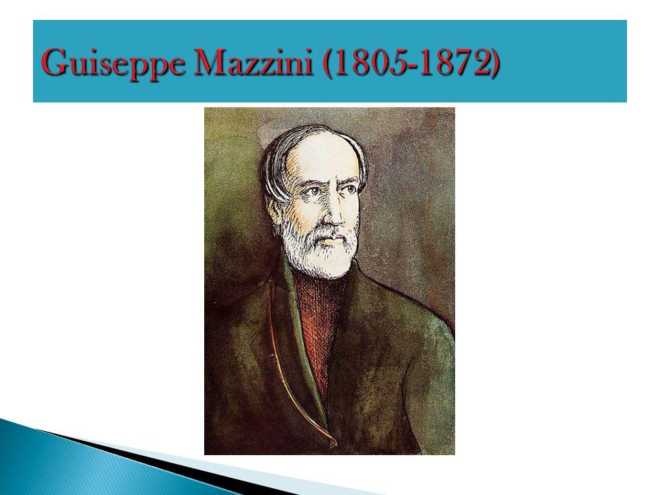 Guiseppe Mazzini (1805-1872)