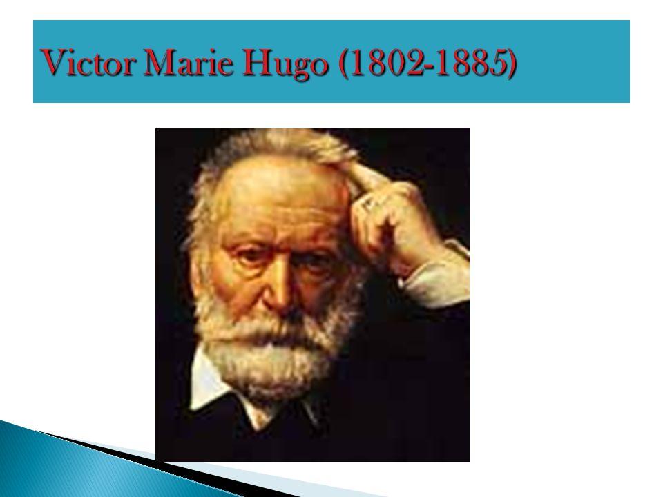Victor Marie Hugo (1802-1885)