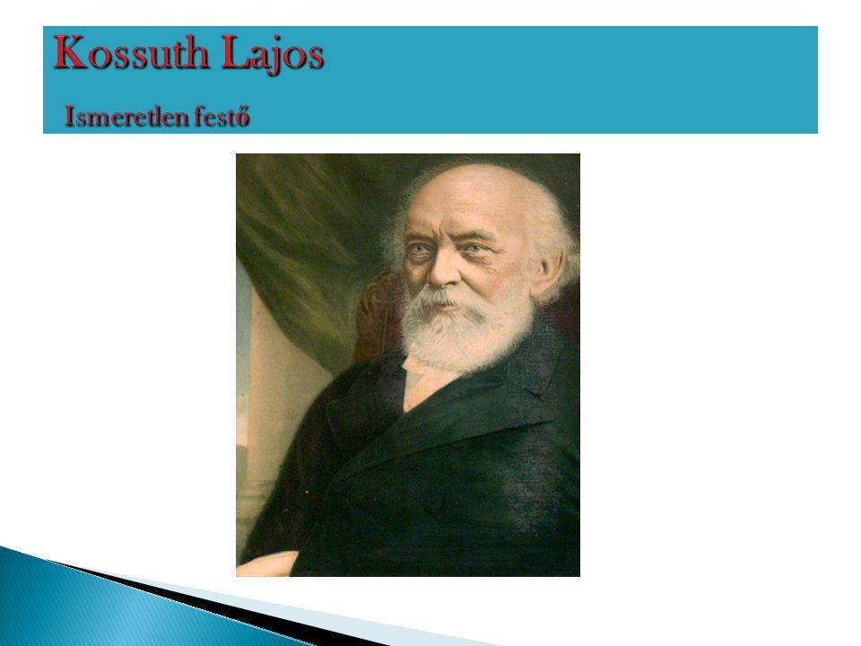 Kossuth Lajos Ismeretlen festő