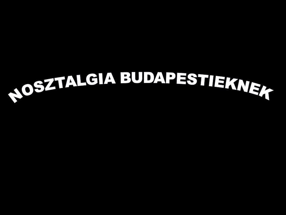 NOSZTALGIA BUDAPESTIEKNEK