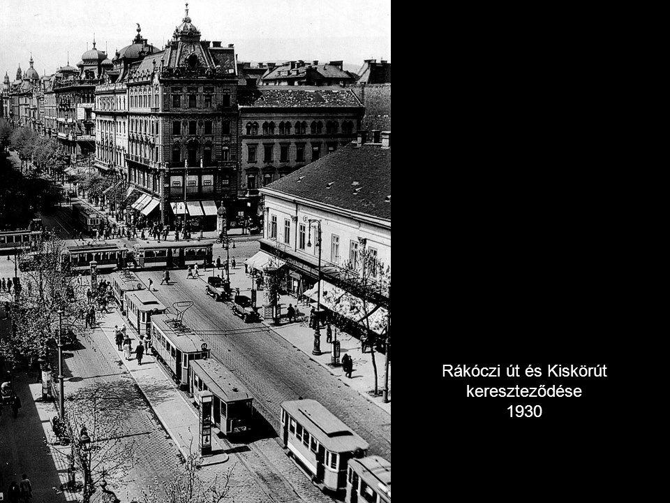 Rákóczi út és Kiskörút kereszteződése 1930