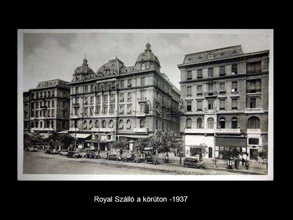Royal Szálló a körúton -1937