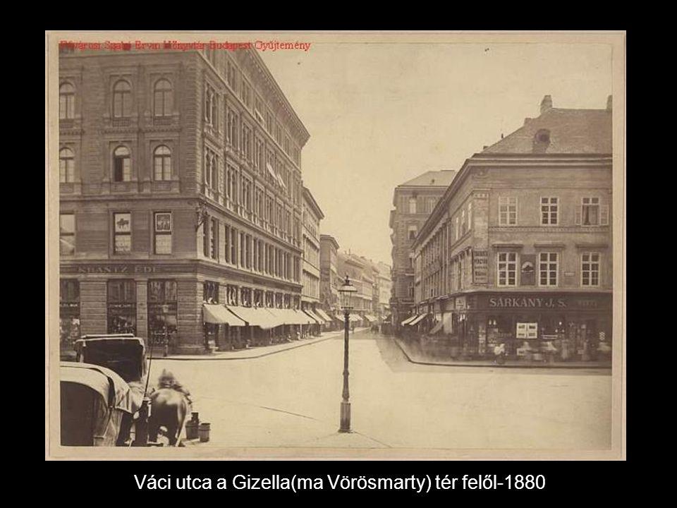 Váci utca a Gizella(ma Vörösmarty) tér felől-1880