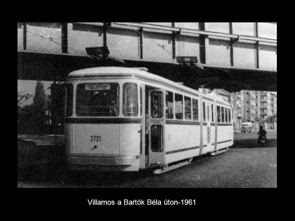 Villamos a Bartók Béla úton-1961