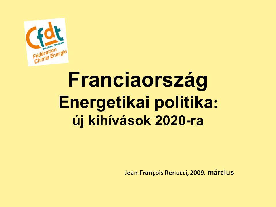 Franciaország Energetikai politika: új kihívások 2020-ra