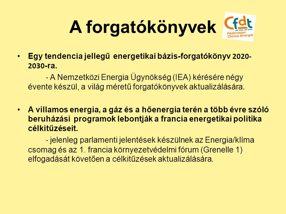 A forgatókönyvek Egy tendencia jellegű energetikai bázis-forgatókönyv 2020-2030-ra.