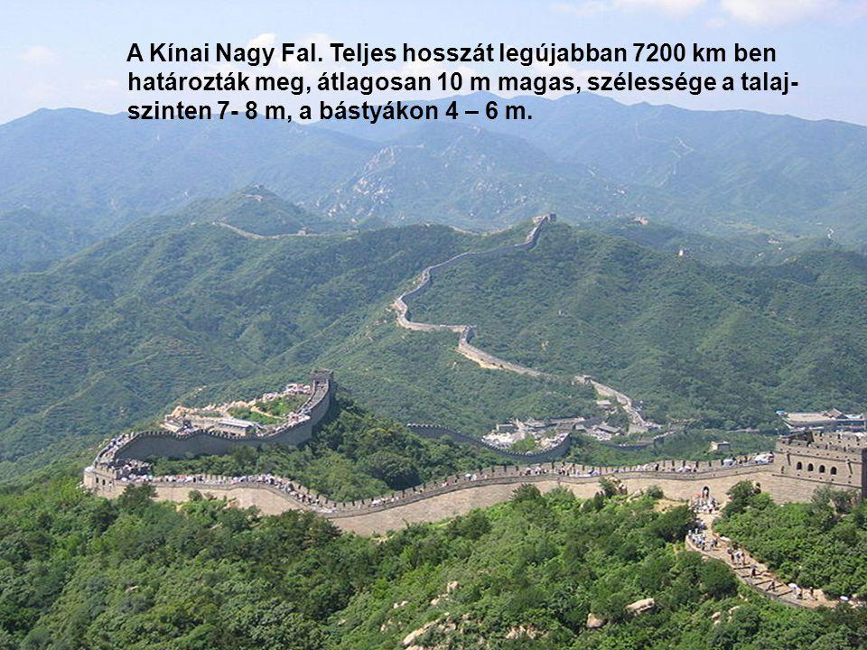 A Kínai Nagy Fal. Teljes hosszát legújabban 7200 km ben