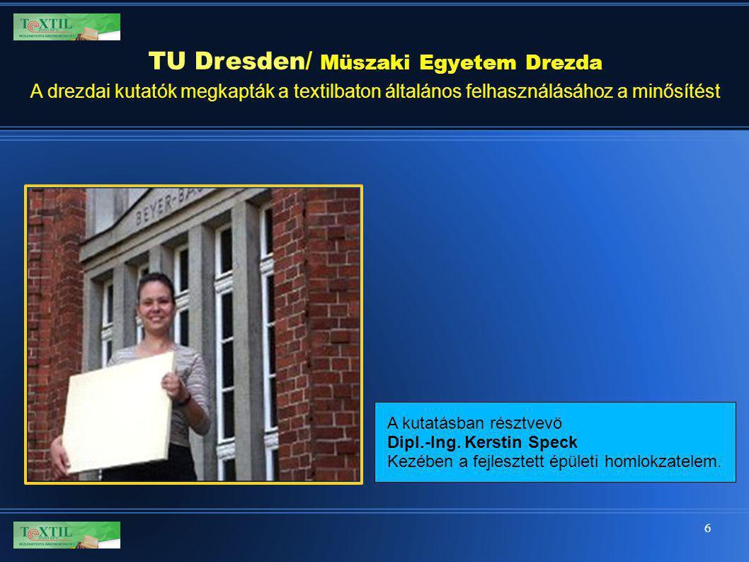 TU Dresden/ Müszaki Egyetem Drezda A drezdai kutatók megkapták a textilbaton általános felhasználásához a minősítést