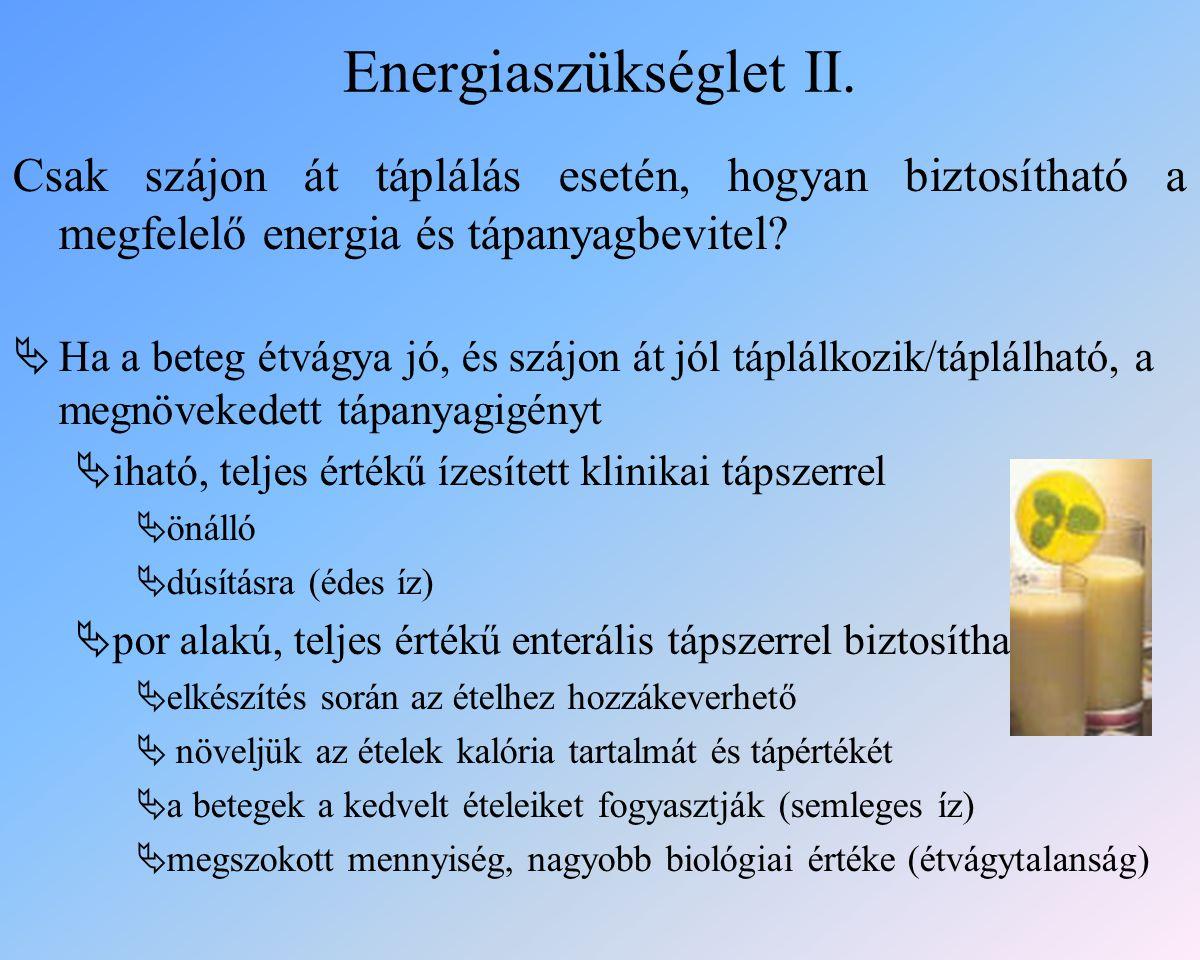 Energiaszükséglet II. Csak szájon át táplálás esetén, hogyan biztosítható a megfelelő energia és tápanyagbevitel