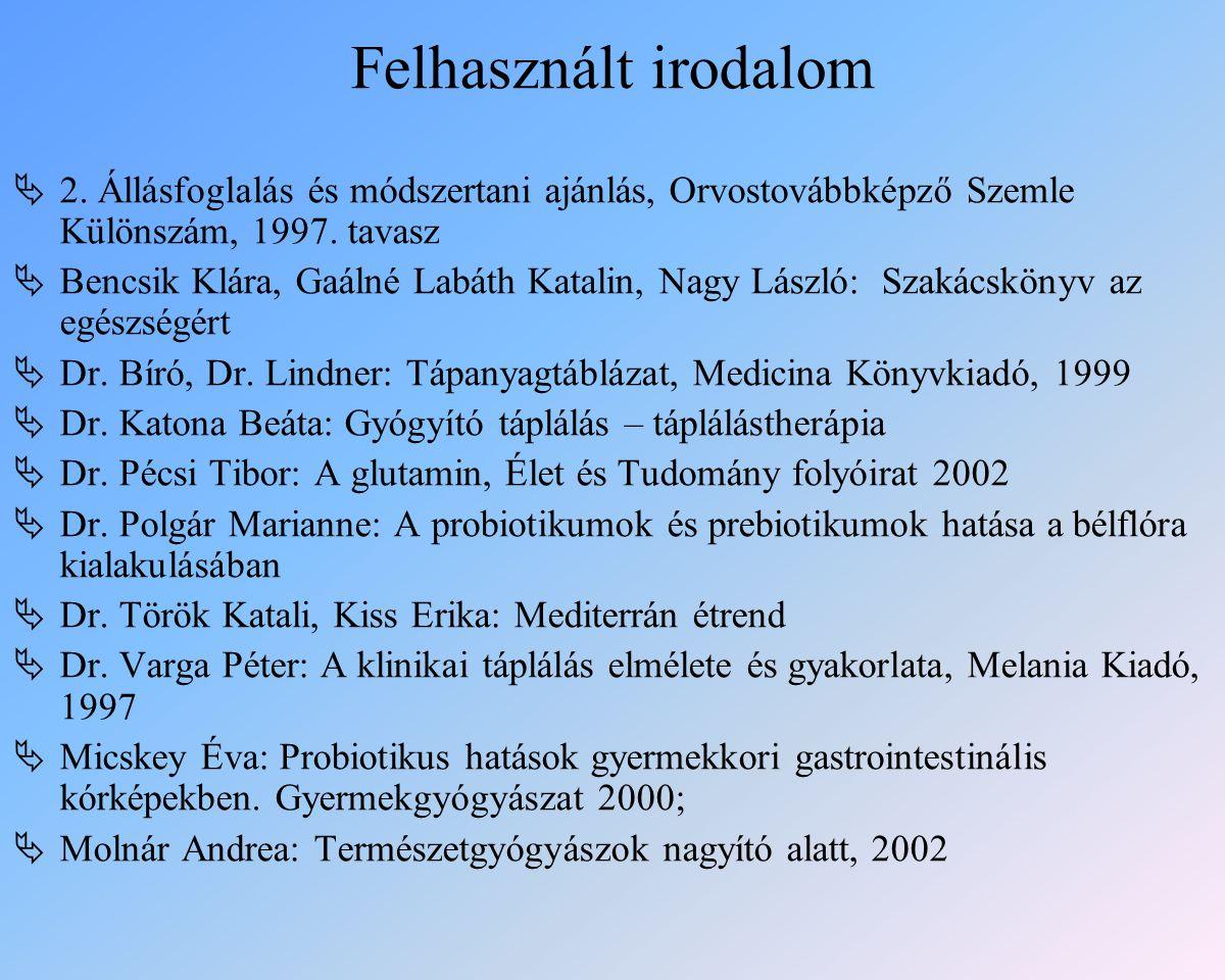 Felhasznált irodalom 2. Állásfoglalás és módszertani ajánlás, Orvostovábbképző Szemle Különszám, 1997. tavasz.